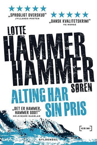 Lotte Hammer: Alting har sin pris