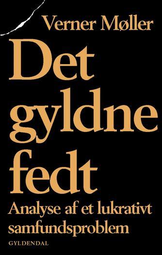 Verner Møller (f. 1962): Det gyldne fedt