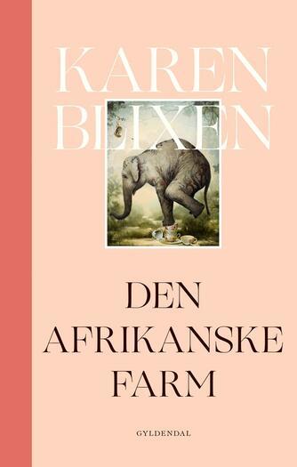 Karen Blixen: Den afrikanske farm