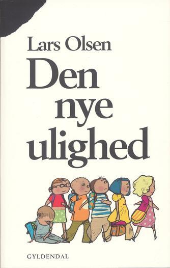 Lars Olsen (f. 1955): Den nye ulighed