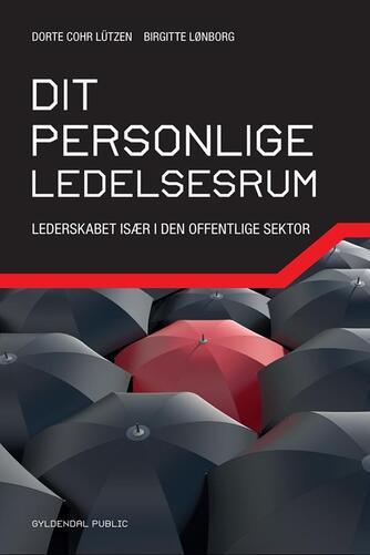 Birgitte Lønborg, Dorte Cohr Lützen: Dit personlige ledelsesrum : lederskabet især i den offentlige sektor
