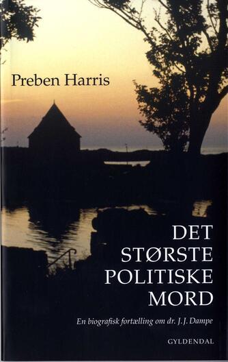Preben Harris: Det største politiske mord