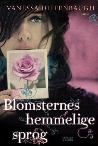 Vanessa Diffenbaugh: Blomsternes hemmelige sprog