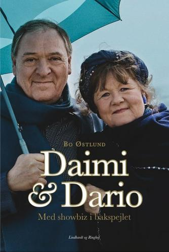 Bo Østlund: Daimi og Dario : med showbiz i bakspejlet