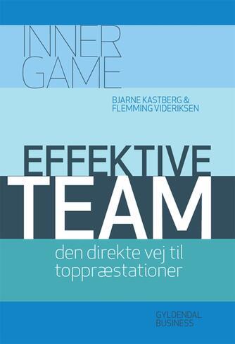 Bjarne Kastberg, Flemming Videriksen: Effektive team : den direkte vej til toppræstationer