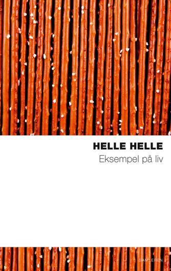 Helle Helle: Eksempel på liv