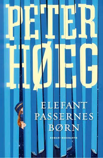Peter Høeg (f. 1957-05-17): Elefantpassernes børn : roman