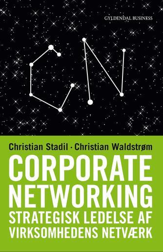 Christian Waldstrøm, Christian Stadil: Corporate networking : strategisk ledelse af virksomhedens netværk