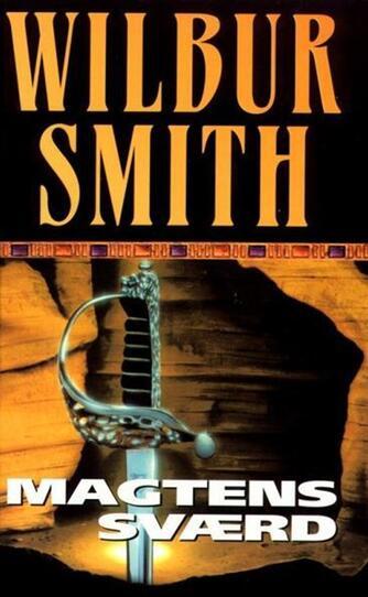 Wilbur A. Smith: Magtens sværd (Ved Torben Sekov)