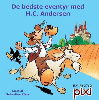 H. C. Andersen (f. 1805): De bedste eventyr med H.C. Andersen