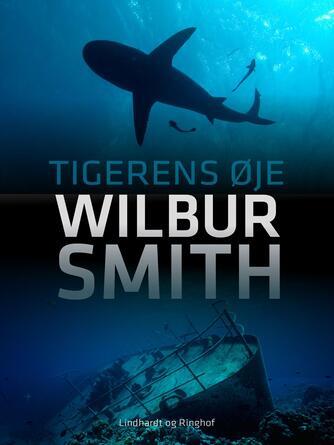 Wilbur A. Smith: Tigerens øje