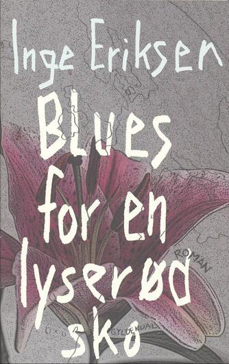 Inge Eriksen (f. 1935): Blues for en lyserød sko