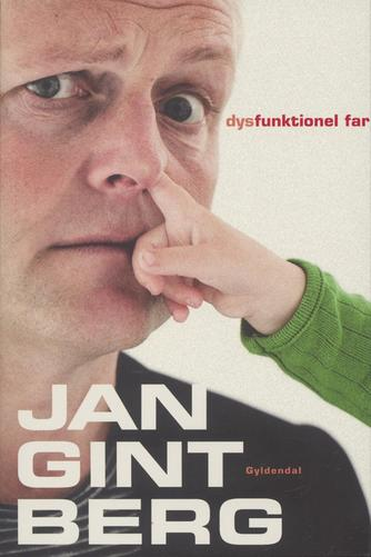 Jan Gintberg: Dysfunktionel far