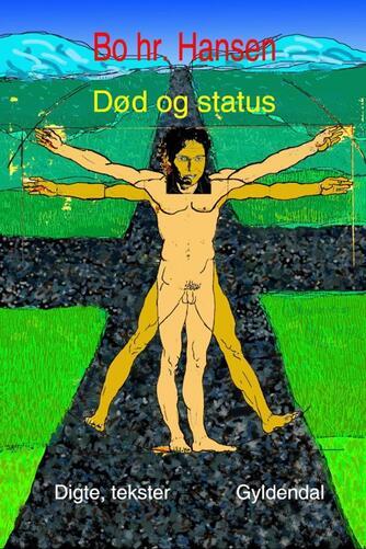 Bo hr. Hansen (f. 1961): Død og status : digte, tekster