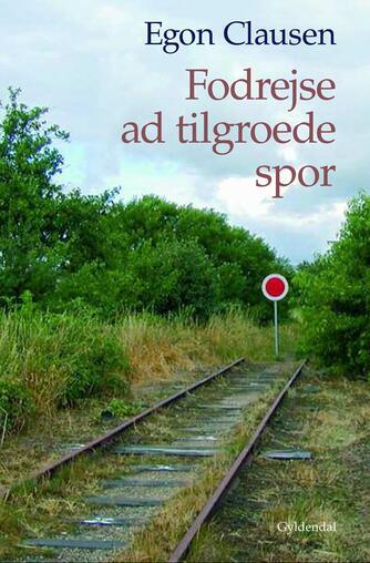 Egon Clausen (f. 1940): Fodrejse ad tilgroede spor