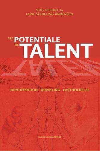 Stig Kjerulf, Lone Schilling Andersen: Fra potentiale til talent