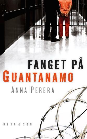 Anna Perera: Fanget på Guantanamo