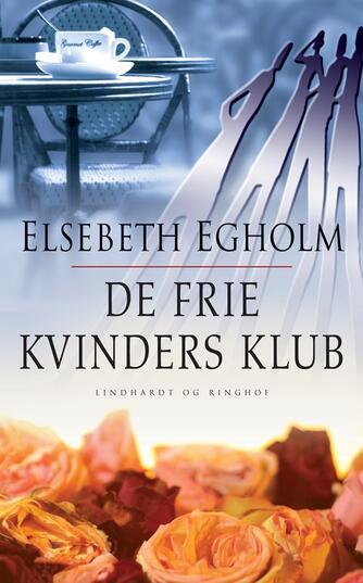 Elsebeth Egholm: De frie kvinders klub