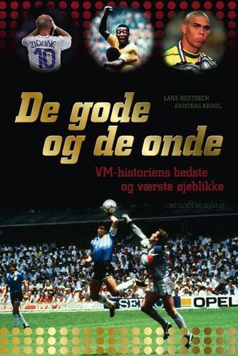 Lars Hestbech, Andreas Kraul: De gode og de onde : VM-historiens bedste og værste øjeblikke