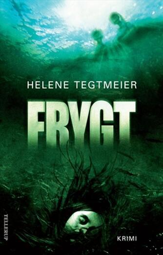 Helene Tegtmeier: Frygt