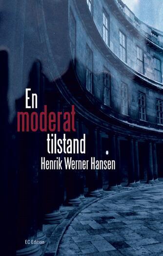 Henrik Werner Hansen (f. 1944): En moderat tilstand