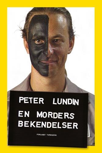 Peter Lundin, Rikke Pedersen: En morders bekendelser