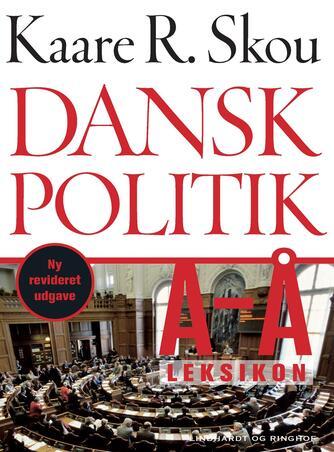 Kaare R. Skou: Dansk politik A-Å