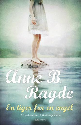 Anne B. Ragde: En tiger for en engel