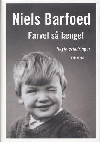 Niels Barfoed: Farvel så længe! : nogle erindringer
