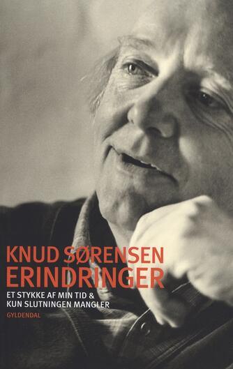 Knud Sørensen (f. 1928-03-10): Erindringer : Et stykke af min tid og Kun slutningen mangler