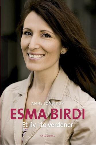 Esma Birdi, Anne Lønstrup: Et liv i to verdener