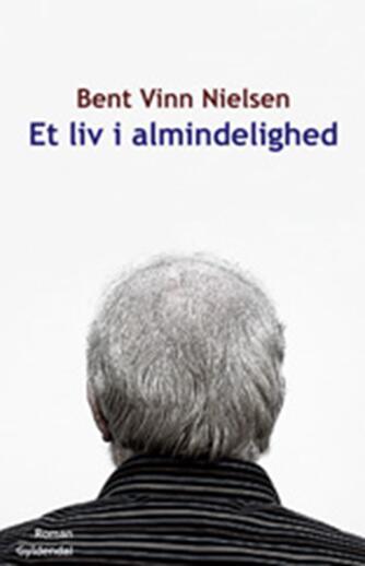 Bent Vinn Nielsen: Et liv i almindelighed