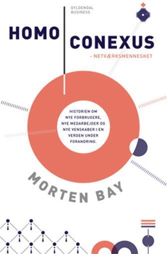 Morten Bay: Homo conexus : netværksmennesket