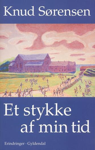 Knud Sørensen (f. 1928-03-10): Et stykke af min tid