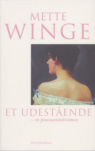 Mette Winge: Et udestående
