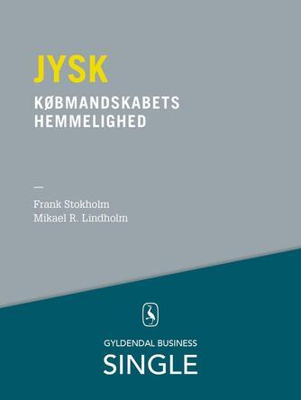 Frank Stokholm, Mikael R. Lindholm: Jysk - købmandskabets hemmelighed