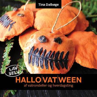 Tina Dalbøge: Hallo(vat)ween af vatrondeller og hverdagsting