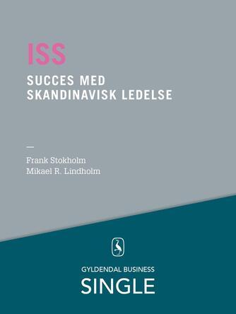 Frank Stokholm, Mikael R. Lindholm: ISS - succes med skandinavisk ledelse