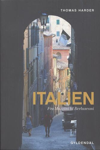 Thomas Harder: Italien : fra Mazzini til Berlusconi