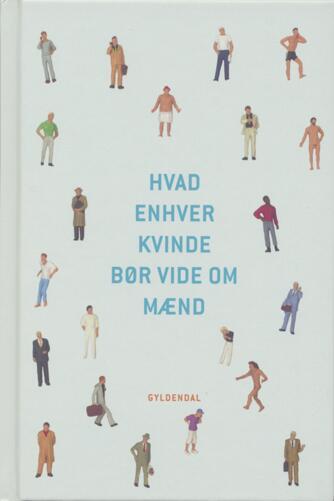 Thomas Wivel: Hvad enhver kvinde bør vide om mænd