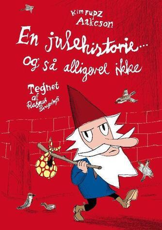 Kim Fupz Aakeson: En julehistorie - og så alligevel ikke