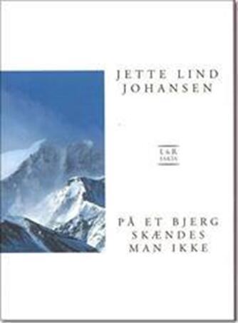 Jette Lind Johansen: På et bjerg skændes man ikke