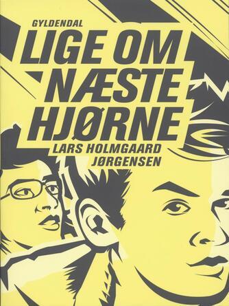 Lars Holmgård Jørgensen: Lige om næste hjørne