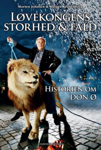 Morten Johnsen, Kasper Kronenberg: Løvekongens storhed & fald : historien om Don Ø