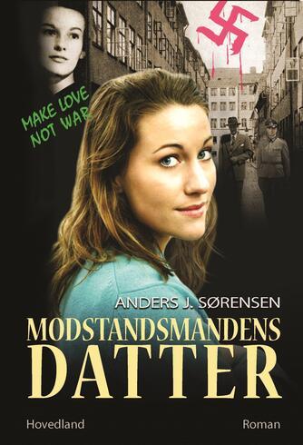 Anders J. Sørensen: Modstandsmandens datter : roman