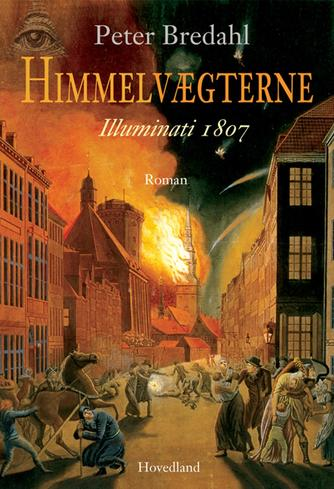 Peter W. Bredahl: Himmelvægterne : illuminati 1807 : roman