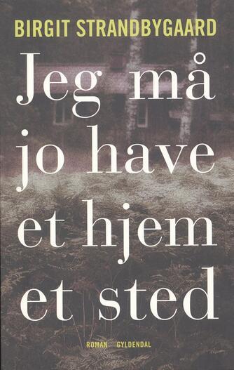 Birgit Strandbygaard: Jeg må jo have et hjem et sted