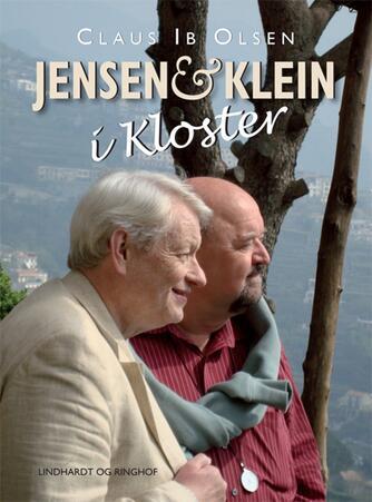 Claus Ib Olsen (f. 1943), Flemming Jensen, Jesper Klein: Jensen & Klein i kloster