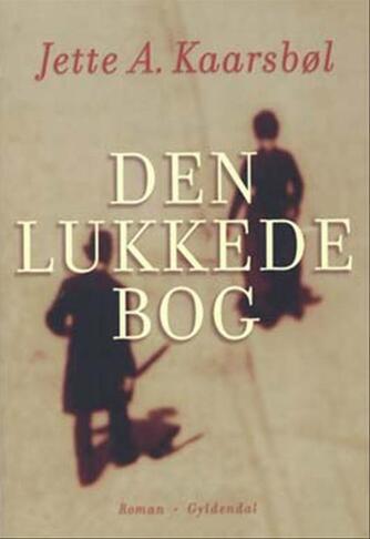 Jette A. Kaarsbøl: Den lukkede bog