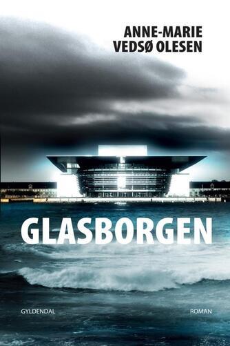 Anne-Marie Vedsø Olesen: Glasborgen